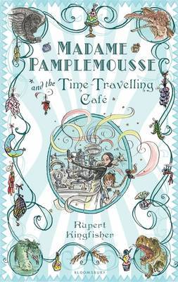 Madame Pamplemousse and the Time-Travelling Cafe (#2)
