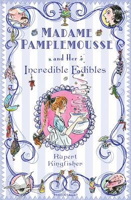 Madame Pamplemousse and Her Incredible Edibles (#1)