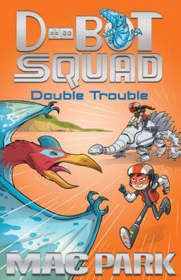 Double Trouble (D-Bot Squad #3)