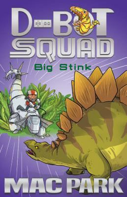 Big Stink (D-Bot Squad #4)