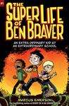 The Super Life of Ben Braver (#1)