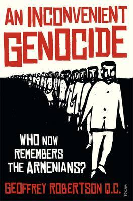 An Inconvenient Genocide - Who Remembers the Armenians?