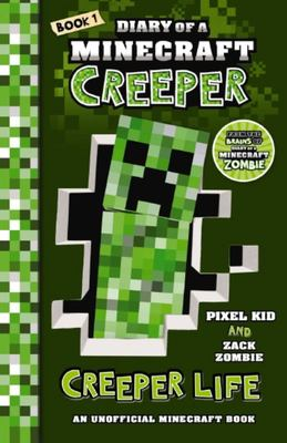 Creeper Life (Diary of a Minecraft Creeper #1)