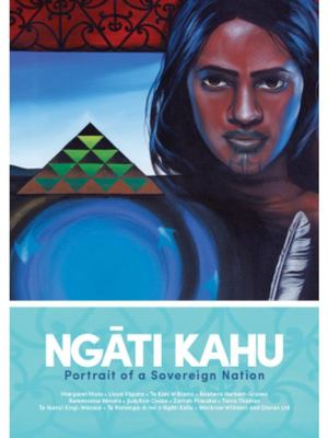 Ngāti Kahu: Portrait of a Sovereign Nation