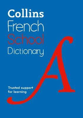 Collins French School Dictionary: Learn French with Collins Dictionaries for Schools