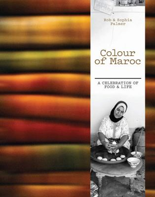 Colour of Maroc - A Celebration of Food and Life