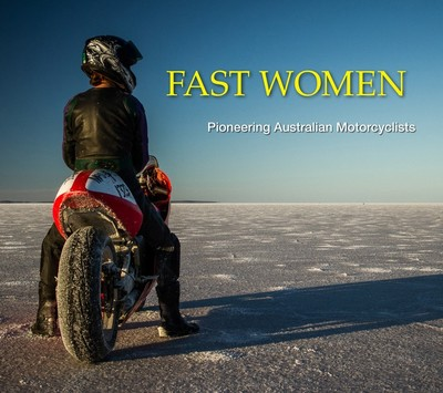 Fast Women: Pioneering Women Motorcyclists