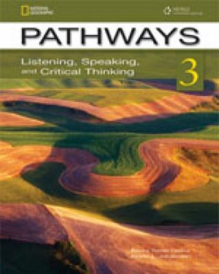 Pathways 3: Listening, Speaking and Critical Thinking with Online Access Code