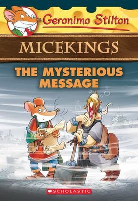 The Mysterious Message (Geronimo Stilton: Micekings #5)
