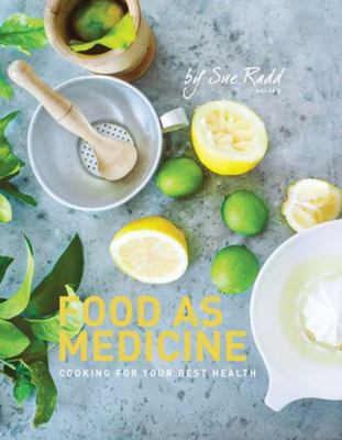 Food as Medicine: Cooking for Your Best Health (HB)