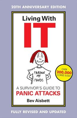 Living With It: A Survivor's Guide to Panic Attacks (Revised Edition)