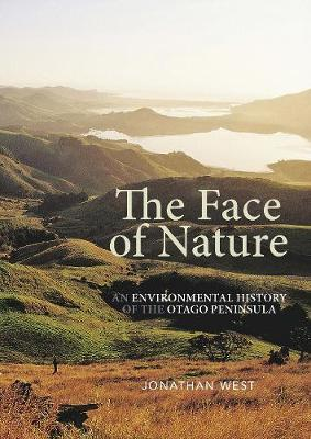The Face of Nature: An Environmental History of the Otago Peninsula