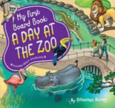 A Day at the Zoo (My First Board Book)