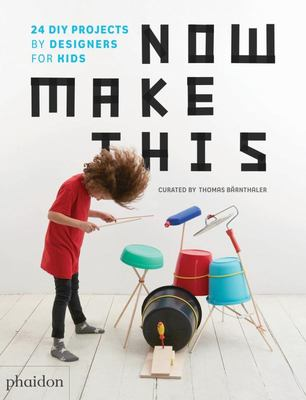 Now make this 24 diy projects by designers for kids by thomas now make this 24 diy projects by designers for kids solutioingenieria Gallery