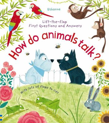 Lift-The-Flap first Questions and Answers: How Do Animal Talk