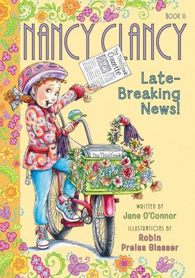 Late-Breaking News! (Nancy Clancy #8)
