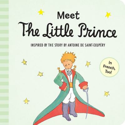Meet the Little Prince: Bilingual French (Padded Board Book)