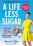 A Life Less Sugar: How I Lost 20kg By Reducing My Sugar Intake (With Recipes)