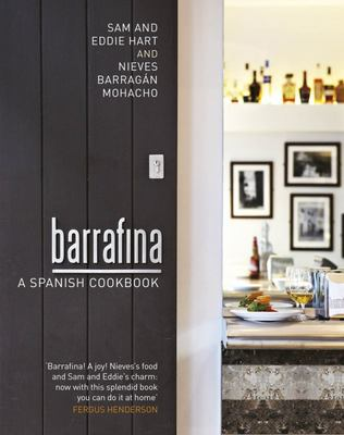 Barrafina : A Spanish Cookbook