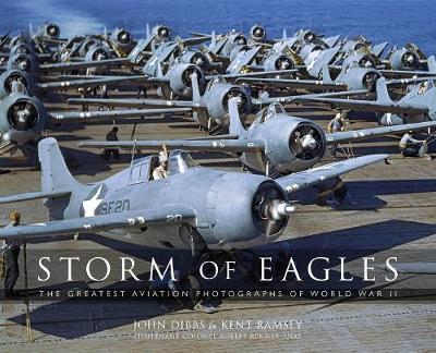 Storm of Eagles : The Greatest Aviation Photographs of World War II