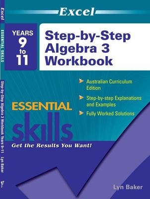 Years 9-11 Step by Step Algebra 3 Workbook - Excel Essential Skills