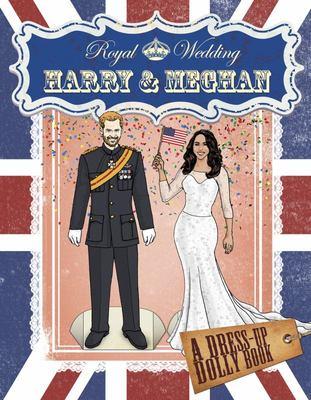 Royal Wedding: Harry and Meghan (A Dress-Up Dolly Book)