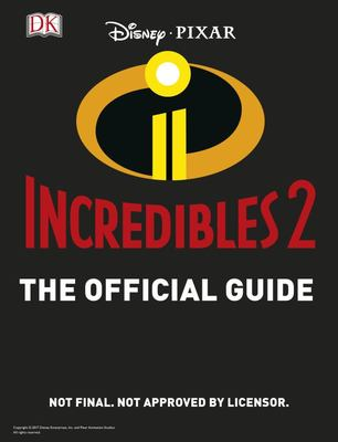 Disney Pixar Incredibles 2: The Official Guide