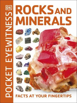 Rocks and Minerals (Pocket Eyewitness: Facts at Your Fingertips)