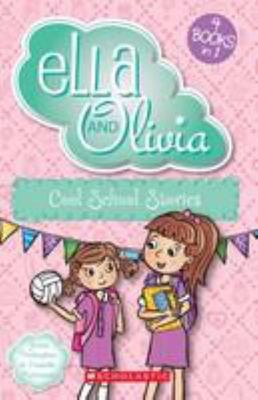 Ella and Olivia: Cool School Stories (Ella and Olivia Bind-Up #5)