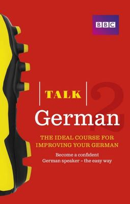 Talk German 2 (Book/CD pack): The Ideal Course for Improving Your German