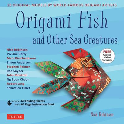 Origami Fish and Other Sea Creatures Kit: 20 Original Models by World-famous Origami Artists (With Step-by-step Online Video Tutorials, 64 Page Instruction Book & 60 Folding Sheets)