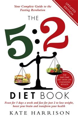 5:2 Diet Book: Feast for 5 Days a Week and Fast for 2 to Lose Weight, Boost Your Brain and Transform Your Health