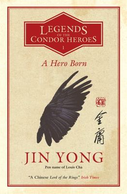 A Hero Born Volume I of the Condor Heroes