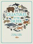 Creatures of the Order: The Beauty of Order, in the Animal Kingdom