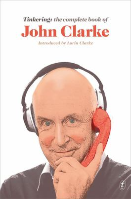 Tinkering: The Complete Book of John Clarke