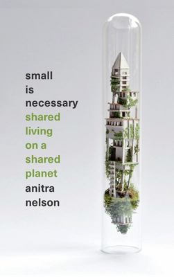 "Small Is Necessary[""Shared Living on a Shared Planet""]"
