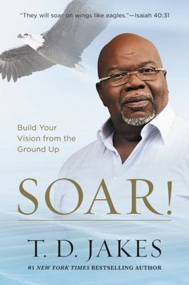 """Soar![""""Taking Your Entrepreneurial Passion to the Next Level""""]"""