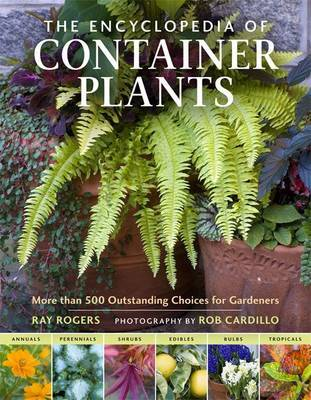 Encyclopedia of Container Plants: More Than 500 Outstanding Choices for Gardeners