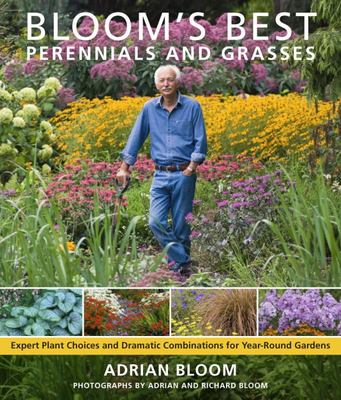 BLOOMS BEST PERENNIALS AND GRASSES: NEW CLASSICS FOR THE YEAR-ROUND GARDEN