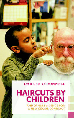 Haircuts by Children - And Other Evidence for a New Social Contract