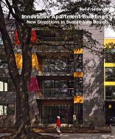 Innovative Apartment Buildings - New Directions in Sustainable Design