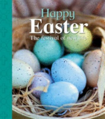 Happy Easter: The Festival of New Life