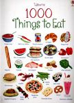1000 Things To Eat (1000 Things Board Book)