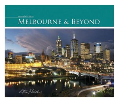 Melbourne & Beyond - Australia In Focus