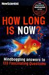"How Long Is Now?[""And 101 Other Questions You Never Thought to Ask""]"
