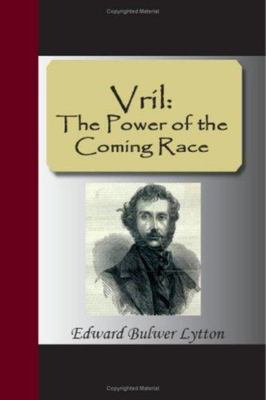 """Vril [""""The Power of the Coming Race""""]"""