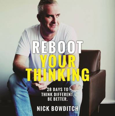 Reboot Your Thinking: 28 Days to Think Different, be Better