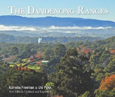 The Dandenong Ranges: New Edition: Updated and Expanded