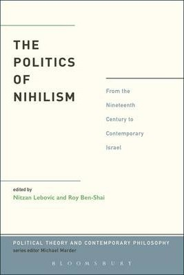 """The Politics of Nihilism[""""From the Nineteenth Century to Contemporary Israel""""]"""