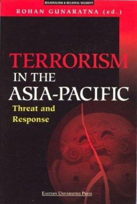 "Terrorism in the Asia-Pacific[""Threat and Response""]"